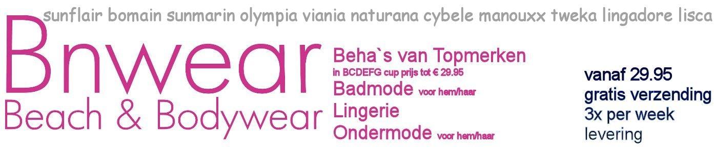 Bnwear sinds 1985 specialist in badmode,bikini`s en beha`s